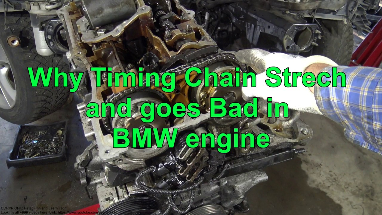 Why Timing Chain Stretch and goes Bad in BMW engine? Years 2000 to 2018