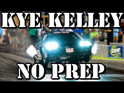 Street Outlaws Kye Kelley No Prep Drag Racing