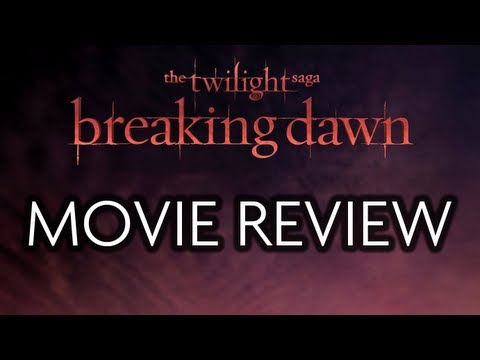 The Twilight Saga - MOVIE REVIEW (Part 4 - Breaking Dawn)