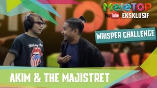 Baixar Whisper Challenge Bersama Akim & The Majistret - MeleTOP YouTube Eksklusif Episod 224 [14.2.2017]
