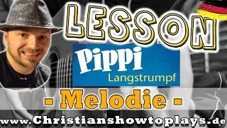 "How to Play Pippi Langstrumpf ""Melodie"" Kinderlied 