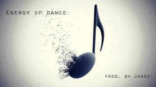 Energy of dance ( electro house, pop beat) prod by Jandy 2012