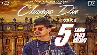 Change Din (ਚੰਗੇ ਦਿਨ) Preet Romana Latest Punjabi Songs 2017 Punjabi Songs 2017 Infra Records