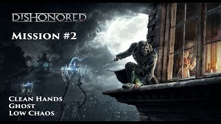 Dishonored: Low Chaos Walkthrough - Mostly Flesh And Steel - Mission 2