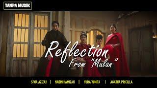 Reflection From 'Mulan' -  Yura X Sivia X Agatha Pricilla X Nadin Amizah [Without Music/Tanpa Musik]
