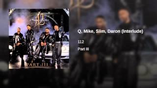 Q, Mike, Slim, Daron (Interlude)