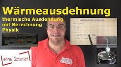 Wärmeausdehnung - thermische Ausdehnung berechnen | Physik | Wärmelehre | Lehrerschmidt