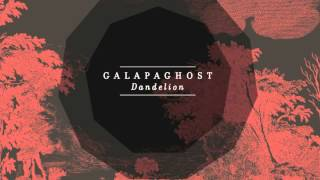 Galapaghost - Dandelion [Official Audio]