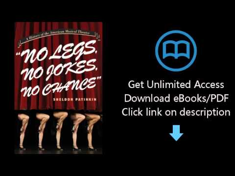 Download No Legs, No Jokes, No Chance: A History of the American Musical Theater PDF