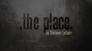 Gambar cover .the place. [Short Horror Film] | Stefanos Leftakis
