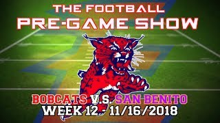 Football Pre-Game Show: Bobcats vs San Benito HS- 11/16/2018
