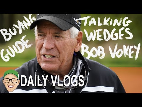 WEDGE BUYING GUIDE WITH BOB VOKEY