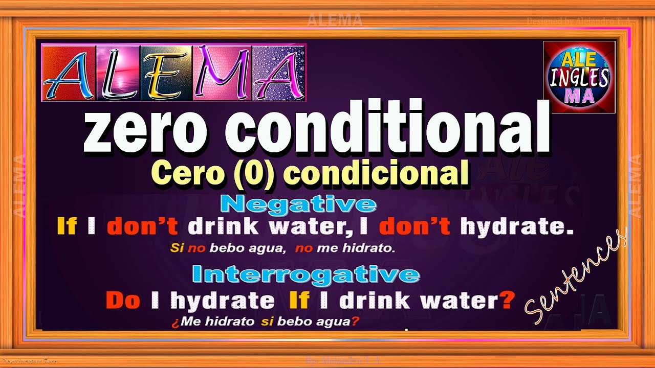 Zero Conditional En Ingles Oraciones Con Cero 0 Condicional Negativas Interrogativas Youtube