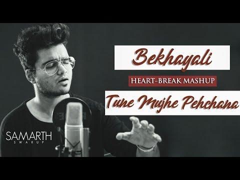 Bekhayali / Tune Mujhe Pehchana Nahi (Heart Break Mashup) | SAMARTH SWARUP