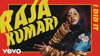 Raja Kumari - I Did It (Audio)