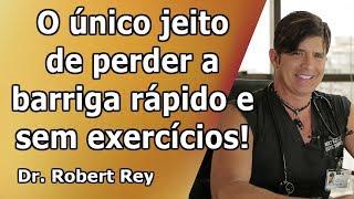 Dr. Rey – Conheça a Única Dieta que Realmente Funciona