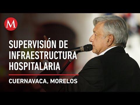 AMLO Supervisa Hospital Para Pacientes Con Covid-19, En Cuernavaca, Morelos