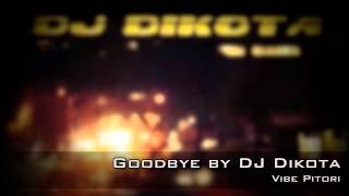 DJ Dikota - Goodbye