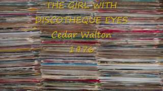 THE GIRL WITH DISCOTHEQUE EYES Cedar Walton