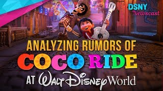 Analyzing Rumors of COCO Ride at Walt Disney World - Disney News - 10/1/17