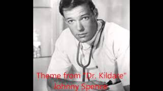 "Johnny Spence & His Orchestra: Theme from ""Dr. Kildare"""