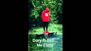 Doryy ft Gezzo -  Me u kthy