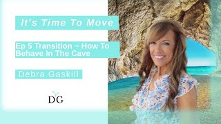 Transition: How To Behave In The Cave