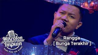Download Rangga [ Bunga Terakhir ]   Mikrofon Impian GTV