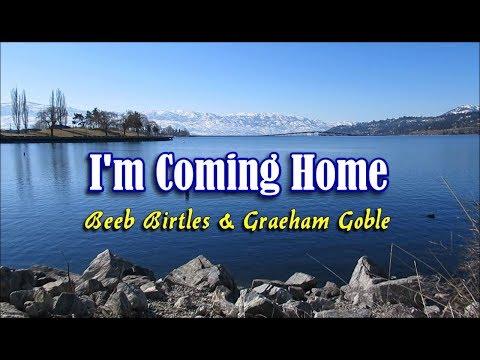 I'm Coming Home - Beeb Birtles & Graeham Goble (KARAOKE)
