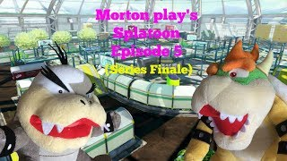 Morton play's Splatoon Episode 5 (Series Finale)