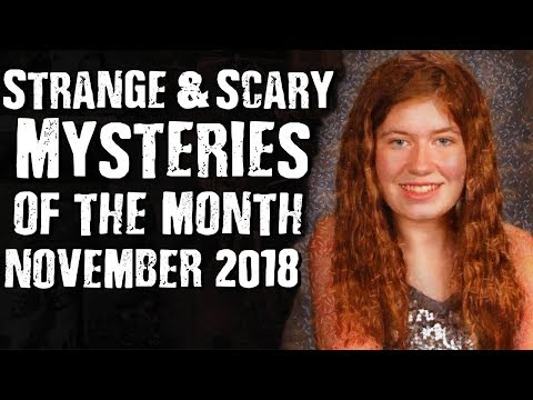 Strange & Scary Mysteries of the Month November 2018