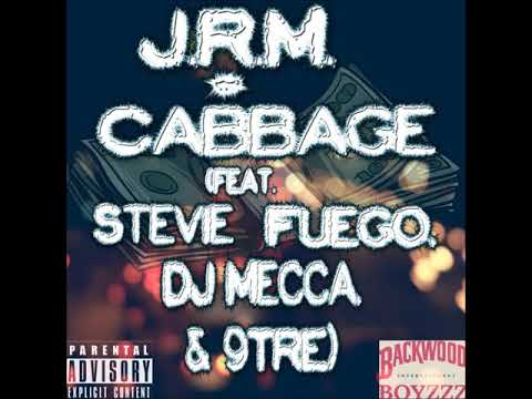J.R.M. - Cabbage (feat. Stevie Fuego, DJ Mecca, & 9tre)