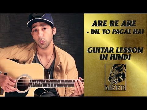 Are Re Are - Dil To Pagal Hai - Guitar Lesson By VEER KUMAR