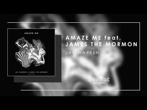 Jay Warren - Amaze Me (feat. James The Mormon) (Official Audio)
