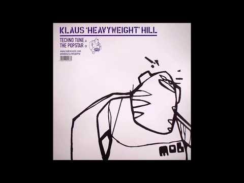 Klaus Heavyweight Hill - Techno Tune (Original Mix)