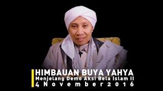 HIMBAUAN BUYA YAHYA MENJELANG DEMO AKSI BELA ISLAM II 4 NOVEMBER 2016