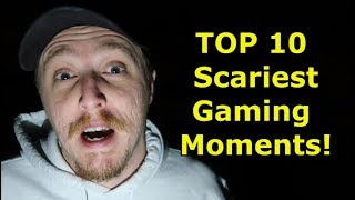 TOP 10 Scariest Gaming Moments!