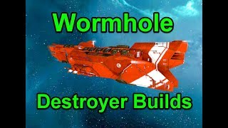 Destroyer Builds with Wormhole Focus - !giveaway - EVE Online