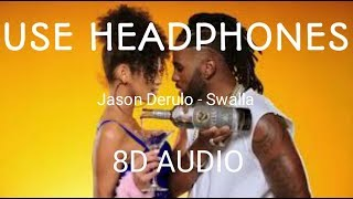 Jason Derulo - Swalla ft. Nicki Minaj & Ty Dolla $ign (8D Audio)