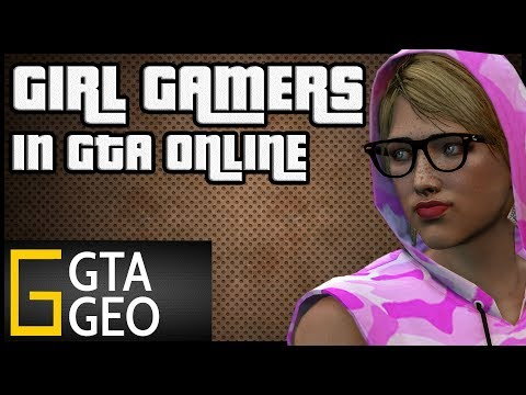 Girl Gamers | Turning GTA 5 Online into absolute insanity | GTA Geographic