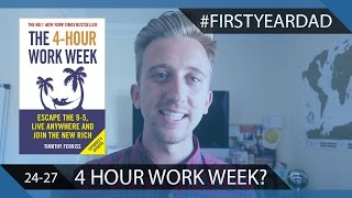 the 4 hour work week does it work firstyeardad day 24 27