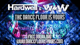 Hardwell & W&W - The Dance Floor Is Yours [FREE Download]