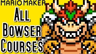 Super Mario Maker ALL BOWSER COURSES - Official (Wii U)