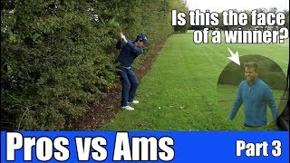 Who wins? Pro vs Ams - Clitheroe Golf Club - Part 3
