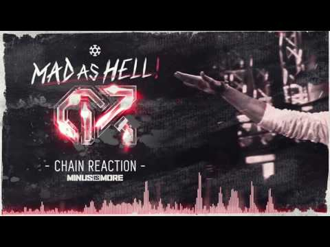 Chain Reaction - Mad As Hell (OFFICIAL HQ PREVIEW)