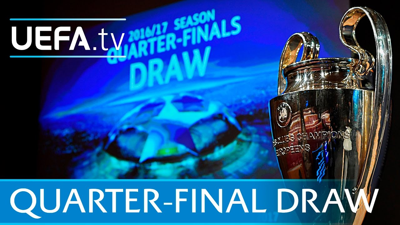Watch The Full Uefa Champions League Quarter Finals Draw 2016 17