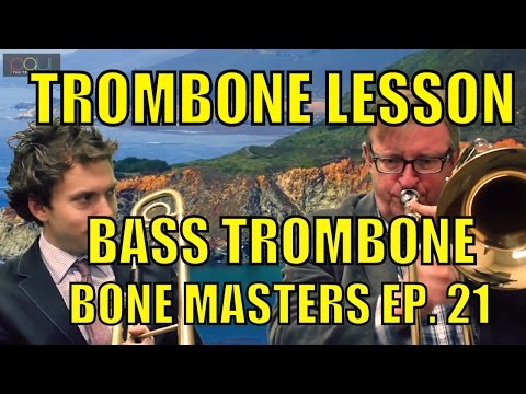 Trombone Lessons: Bass Trombone - Bone Masters: Ep. 21 - Rich Bullock - Master Class