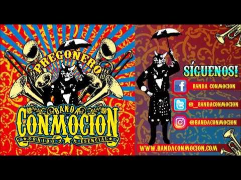 Banda Conmoción - Pregonero (2008) FULL ALBUM