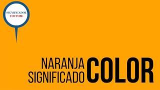 Naranja - Significado del color Naranja