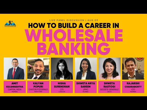 How to build a career in wholesale banking (jump to specific questions in the description)